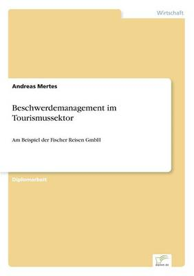 Beschwerdemanagement Im Tourismussektor (Paperback)