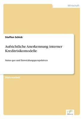 Aufsichtliche Anerkennung Interner Kreditrisikomodelle (Paperback)