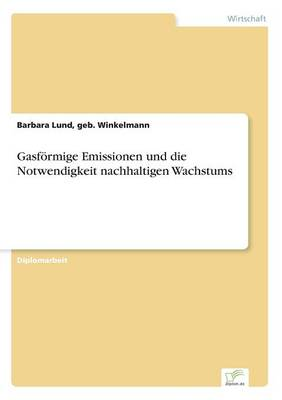 Gasformige Emissionen Und Die Notwendigkeit Nachhaltigen Wachstums (Paperback)
