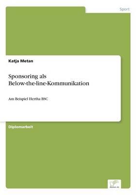 Sponsoring ALS Below-The-Line-Kommunikation (Paperback)