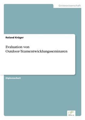 Evaluation Von Outdoor-Teamentwicklungsseminaren (Paperback)