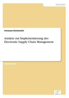 Ansatze Zur Implementierung Des Electronic Supply Chain Management (Paperback)