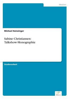 Sabine Christiansen: Talkshow-Monographie (Paperback)
