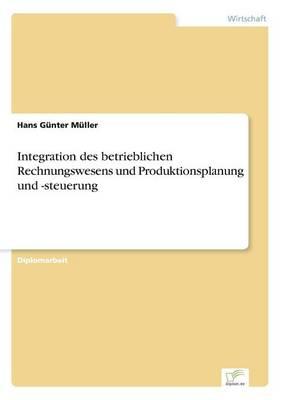 Integration Des Betrieblichen Rechnungswesens Und Produktionsplanung Und -Steuerung (Paperback)