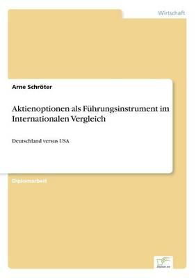 Aktienoptionen ALS Fuhrungsinstrument Im Internationalen Vergleich (Paperback)