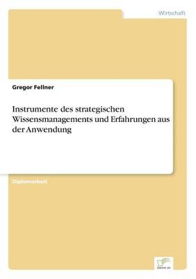 Instrumente Des Strategischen Wissensmanagements Und Erfahrungen Aus Der Anwendung (Paperback)