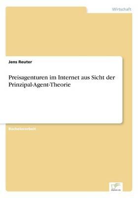 Preisagenturen Im Internet Aus Sicht Der Prinzipal-Agent-Theorie (Paperback)