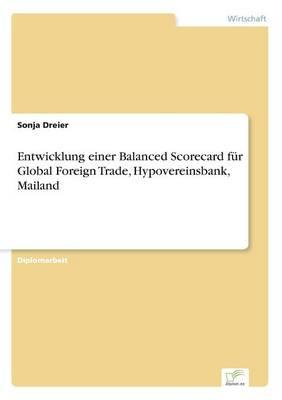 Entwicklung Einer Balanced Scorecard Fur Global Foreign Trade, Hypovereinsbank, Mailand (Paperback)