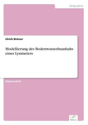 Modellierung Des Bodenwasserhaushalts Eines Lysimeters (Paperback)