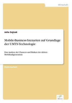 Mobile-Business-Szenarien Auf Grundlage Der Umts-Technologie (Paperback)
