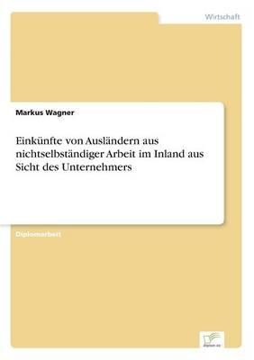 Einkunfte Von Auslandern Aus Nichtselbstandiger Arbeit Im Inland Aus Sicht Des Unternehmers (Paperback)