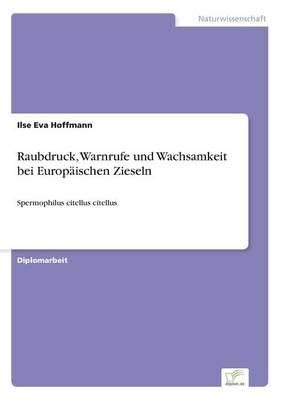 Raubdruck, Warnrufe Und Wachsamkeit Bei Europaischen Zieseln (Paperback)