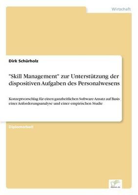 Skill Management Zur Unterst tzung Der Dispositiven Aufgaben Des Personalwesens (Paperback)