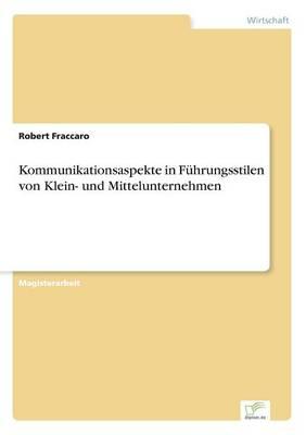 Kommunikationsaspekte in Fuhrungsstilen Von Klein- Und Mittelunternehmen (Paperback)