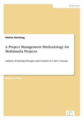 A Project Management Methodology for Multimedia Projects (Paperback)