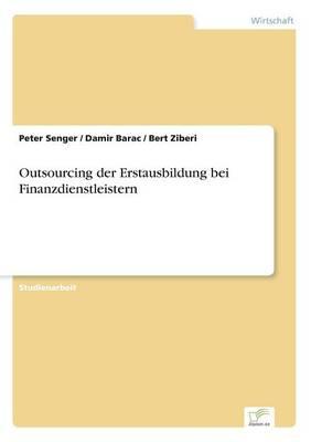 Outsourcing Der Erstausbildung Bei Finanzdienstleistern (Paperback)
