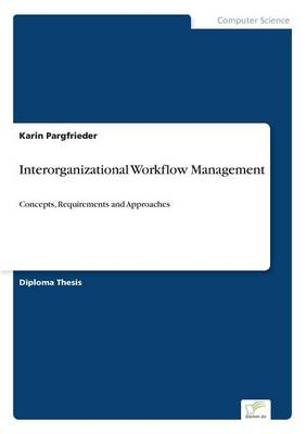 Interorganizational Workflow Management (Paperback)
