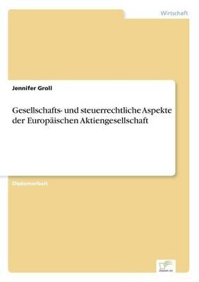 Gesellschafts- Und Steuerrechtliche Aspekte Der Europaischen Aktiengesellschaft (Paperback)