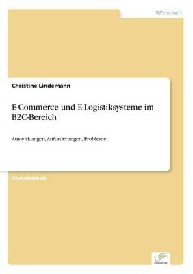 E-Commerce Und E-Logistiksysteme Im B2c-Bereich (Paperback)