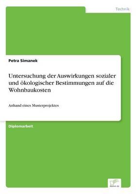 Untersuchung Der Auswirkungen Sozialer Und Okologischer Bestimmungen Auf Die Wohnbaukosten (Paperback)