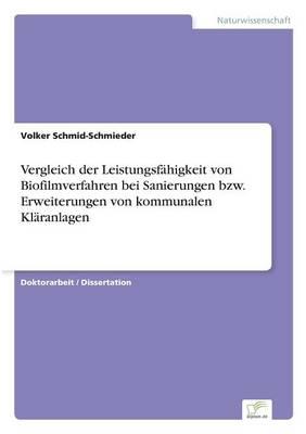 Vergleich Der Leistungsfahigkeit Von Biofilmverfahren Bei Sanierungen Bzw. Erweiterungen Von Kommunalen Klaranlagen (Paperback)