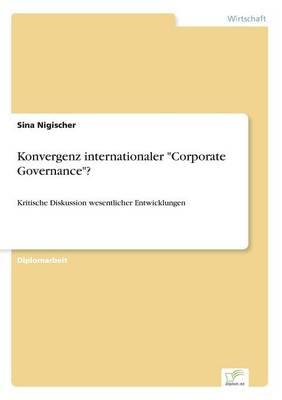 "Konvergenz Internationaler ""Corporate Governance""? (Paperback)"