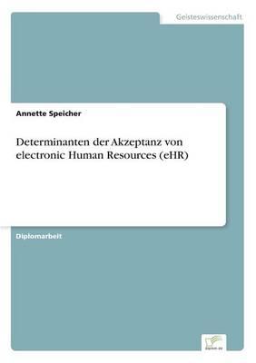 Determinanten Der Akzeptanz Von Electronic Human Resources (Ehr) (Paperback)