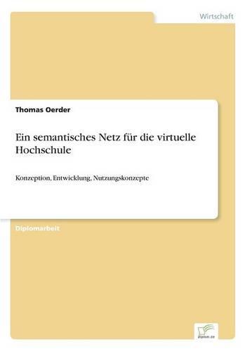 Ein Semantisches Netz Fur Die Virtuelle Hochschule (Paperback)