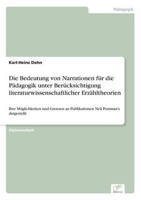 Die Bedeutung Von Narrationen Fur Die Padagogik Unter Berucksichtigung Literaturwissenschaftlicher Erzahltheorien (Paperback)
