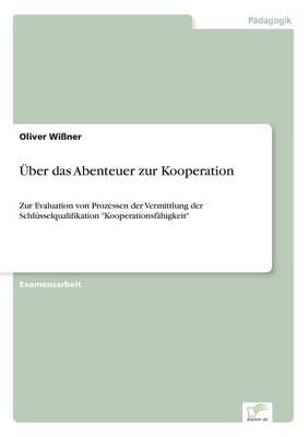 Uber Das Abenteuer Zur Kooperation (Paperback)