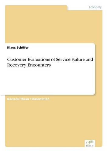 Customer Evaluations of Service Failure and Recovery Encounters (Paperback)