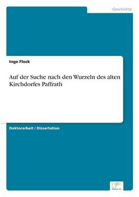 Auf Der Suche Nach Den Wurzeln Des Alten Kirchdorfes Paffrath (Paperback)