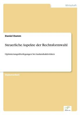 Steuerliche Aspekte Der Rechtsformwahl (Paperback)