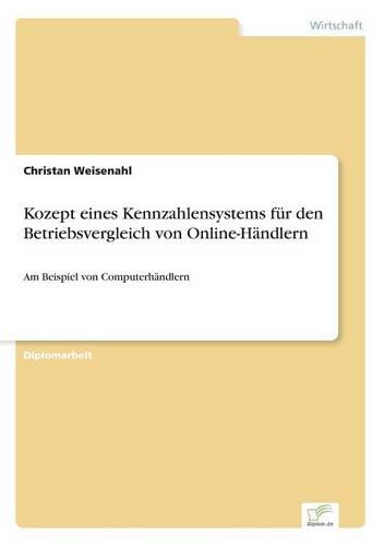 Kozept Eines Kennzahlensystems Fur Den Betriebsvergleich Von Online-Handlern (Paperback)