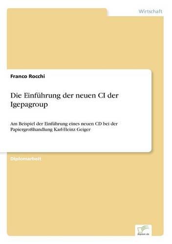 Die Einfuhrung Der Neuen CI Der Igepagroup (Paperback)