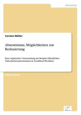 Absentismus, Moglichkeiten Zur Reduzierung (Paperback)