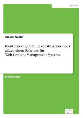 Identifizierung Und Rekonstruktion Eines Allgemeinen Schemas Fur Web-Content-Management-Systeme (Paperback)