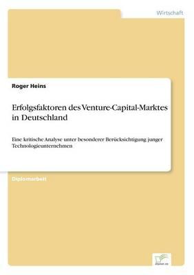 Erfolgsfaktoren Des Venture-Capital-Marktes in Deutschland (Paperback)