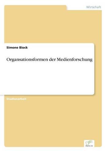 Organsationsformen Der Medienforschung (Paperback)