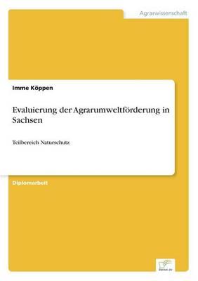 Evaluierung Der Agrarumweltforderung in Sachsen (Paperback)