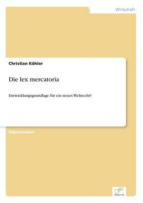 Die Lex Mercatoria (Paperback)