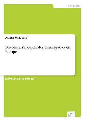 Les Plantes Medicinales En Afrique Et En Europe (Paperback)