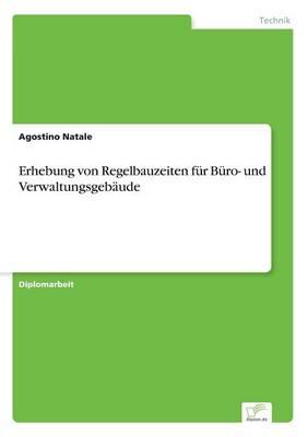 Erhebung Von Regelbauzeiten Fur Buro- Und Verwaltungsgebaude (Paperback)