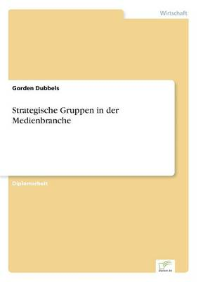 Strategische Gruppen in Der Medienbranche (Paperback)