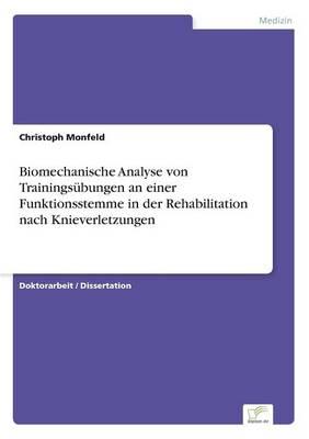 Biomechanische Analyse Von Trainingsubungen an Einer Funktionsstemme in Der Rehabilitation Nach Knieverletzungen (Paperback)