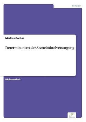 Determinanten Der Arzneimittelversorgung (Paperback)