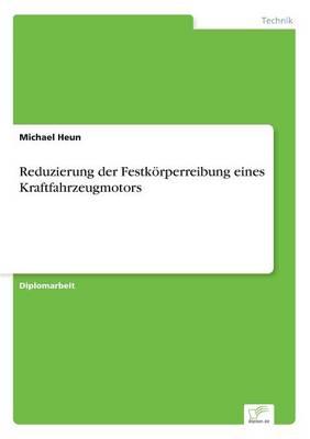Reduzierung Der Festkorperreibung Eines Kraftfahrzeugmotors (Paperback)