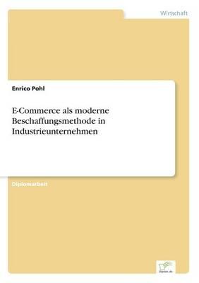 E-Commerce ALS Moderne Beschaffungsmethode in Industrieunternehmen (Paperback)