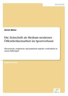 Die Zeitschrift ALS Medium Moderner Offentlichkeitsarbeit Im Sportverband (Paperback)
