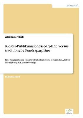 Riester-Publikumsfondssparplane Versus Traditionelle Fondssparplane (Paperback)